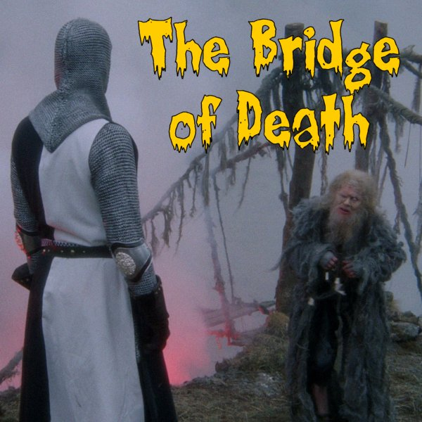 The Bridge of Death